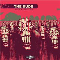 The Dude - Silence is Golden - Single