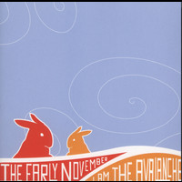 The Early November - Early November / I Am The Avalanche