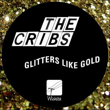 The Cribs - Glitters Like Gold