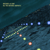 Archers Of Loaf - All the Nations Airports (Deluxe Remaster)