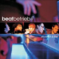 Beatbetrieb - Beatbetrieb: Akustisch and Live