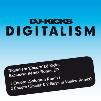Digitalism - 'Encore' DJ Kicks Exclusive Remix Bonus EP