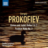 Seattle Symphony Orchestra - Prokofiev: Romeo and Juliet Suites Nos. 1 and 2 - Pushkin Waltz No. 2