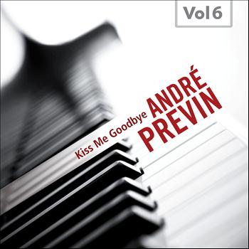 Andre Previn - Kiss Me Goodbye (Vol. 6)