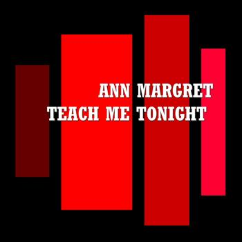 Ann Margret - Teach Me Tonight