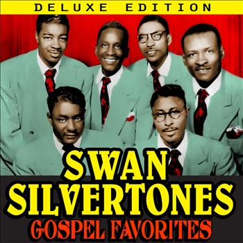 Swan Silvertones - Gospel Favorites (Deluxe Edition)