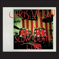 Chris Wilson - A.P.C. Presents: Slow Death Live