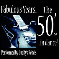 Daddy's Rebels - Fabulous Years... the 50's... in Dance! (Performed By Daddy's Rebels)