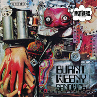 Frank Zappa / The Mothers Of Invention - Burnt Weeny Sandwich