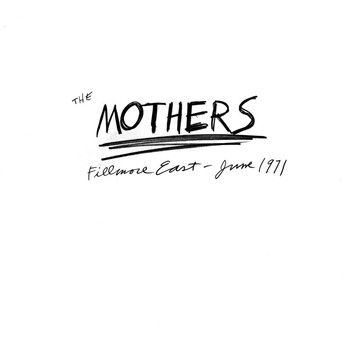 The Mothers / Frank Zappa - Fillmore East - June 1971