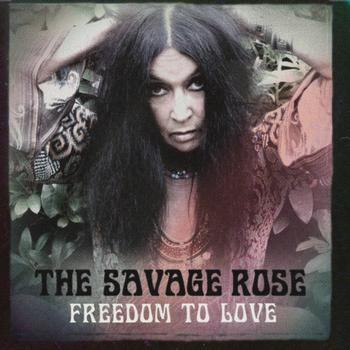The Savage Rose - Freedom to Love