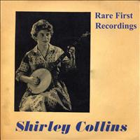 Shirley Collins - Rare First Recordings
