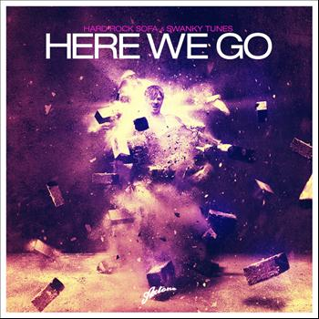 Hard Rock Sofa & Swanky Tunes - Here We Go
