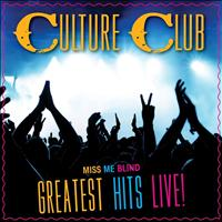 Culture Club - Miss Me Blind: Greatest Hits Live!