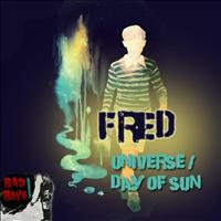 Fred - Universe / Day of Sun