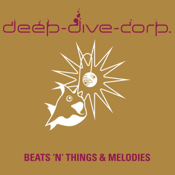 Deep Dive Corp. - Beats 'N Things & Melodies