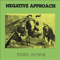 Negative Approach - Tied Down (Explicit)