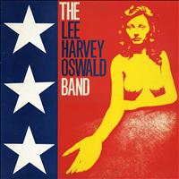 Lee Harvey Oswald Band - Lee Harvey Oswald Band (Explicit)