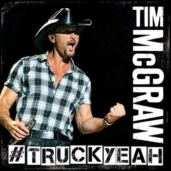Tim McGraw - Truck Yeah