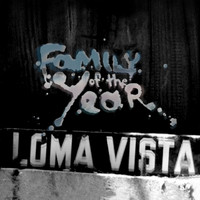 Family of the Year - Loma Vista (Explicit)