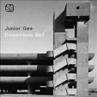 Junior Gee - Downtown Girl