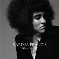 Karima Francis - Glory Days