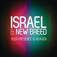 ISRAEL & NEW BREED - Your Presence Is Heaven (Studio Version)