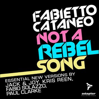Fabietto Cataneo - Not a Rebel Song (The Remixes)