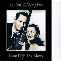 Les Paul, Mary Ford - How High the Moon