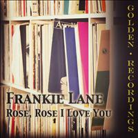 Frankie Lane - Rose, Rose I Love You