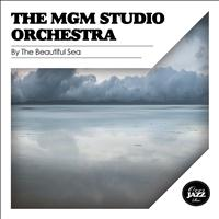 The MGM Studio Orchestra - By the Beautiful Sea
