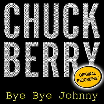 Chuck Berry - Bye Bye Johnny