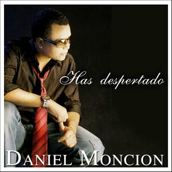 Daniel Moncion - Has Despertado