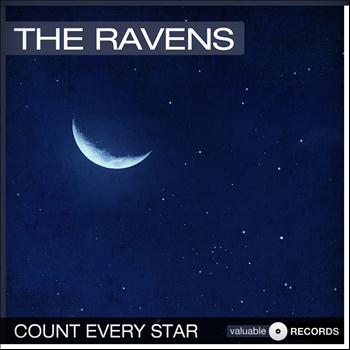 The Ravens - Count Every Star