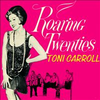 Toni Carroll - Roaring Twenties