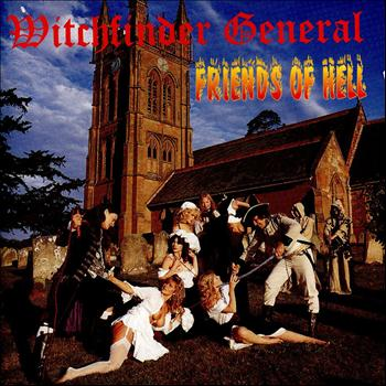 Witchfinder General - Friends of Hell (Explicit)