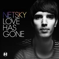 Netsky - Love Has Gone (Explicit)
