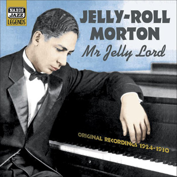 Jelly Roll Morton - Morton, Jelly-Roll: Mr. Jelly Lord (1924-1930)