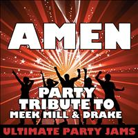 Ultimate Party Jams - Amen (Party Tribute to Meek Mill & Drake) – Single