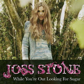 Joss Stone - While You're Out Looking For Sugar