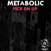 Metabolic - Pick 'Em Up