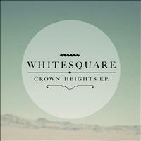 Whitesquare - Crown Heights EP
