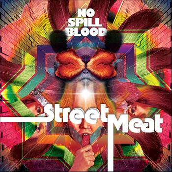 No Spill Blood - Street Meat - EP