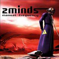 2minds - Manual Frequency - EP
