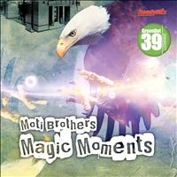 Moti Brothers - Magic Moments