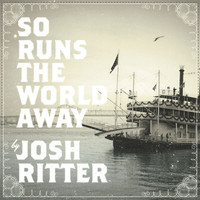 Josh Ritter - So Runs The World Away (Exclusive Australian Edition)