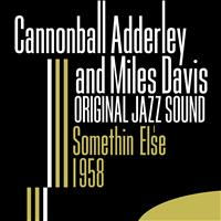 Cannonball Adderley - Somethin' Else 1958 (Original Jazz Sound)