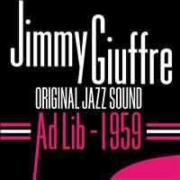 Jimmy Giuffre - Ad Lib 1959 (Original Jazz Sound)