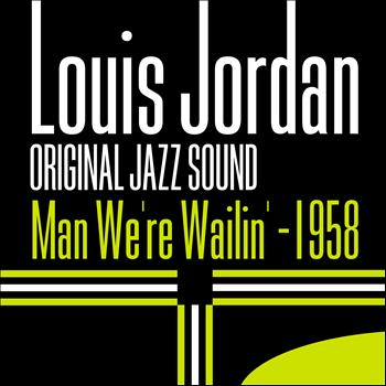 LOUIS JORDAN - Man We're Wailin' 1958 (Original Jazz Sound)