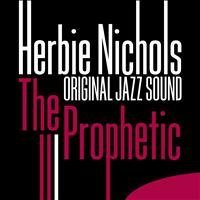 Herbie Nichols - The Prophetic (Original Jazz Sound)